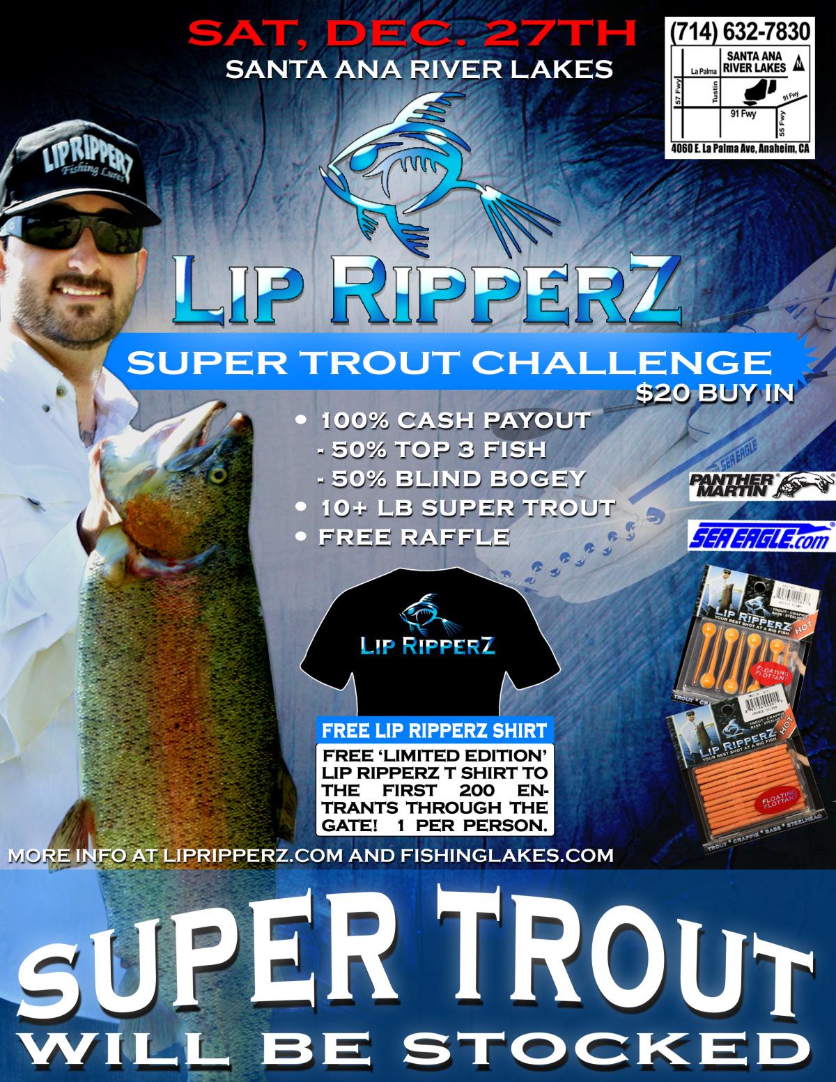 Lip ripperz super trout challenge at santa ana for Santa ana river lakes fishing tips